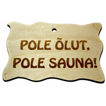 "Plywood sign ""Pole õlut..."" Small VS39"